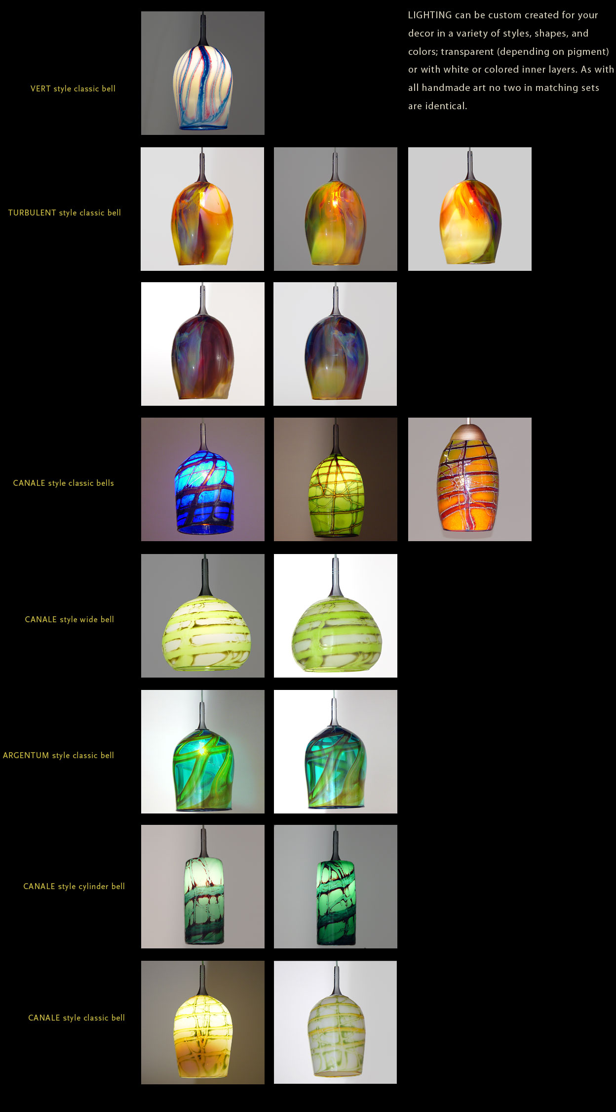 LIGHTING can be custom created for your decor in a variety of styles, shapes, and colors; transparent (depending on pigment) or with white or colored inner layers. As with all handmade art no two in matching sets are identical.